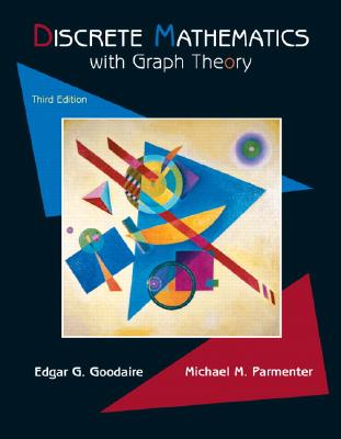 Discrete Mathematics By Goodaire, Edgar G./ Parmenter, Michael M.