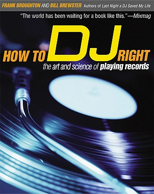 How to Dj Right By Broughton, Frank/ Brewster, Bill